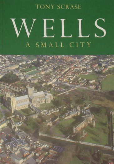 Wells, A Small City, by Tony Scrase
